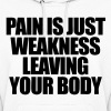 Pain Is Just Weakness Leaving Your Body - Women's Hoodie
