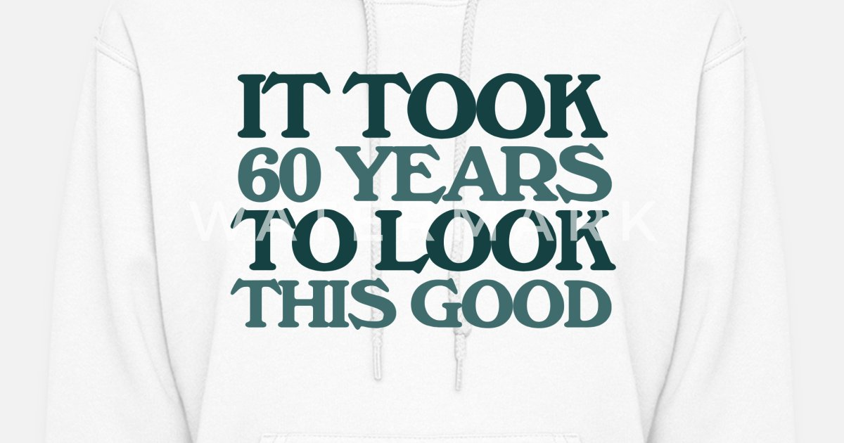 61a37fb3 60 Years Birthday Funny Women's Hoodie | Spreadshirt