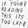 If You're Reading This It's Too Late - Women's Hoodie
