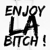 enjoy la bitch - enjoy los angeles bitch - Women's Hoodie