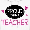 Proud Teacher - Women's Hoodie