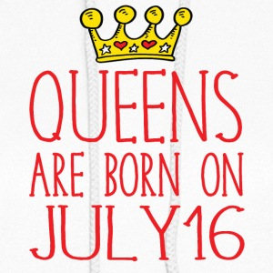 Queens are born on July 16 - Women's Hoodie