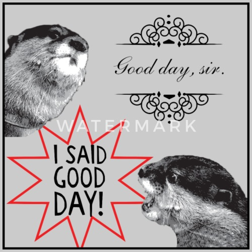 Good Day Sir Otter Meme Blank Wwwpicturesbosscom