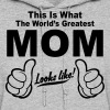 WORLDS GREATEST MOM LOOKS LIKE ! - Women's Hoodie