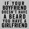 IF YOUR BOYFRIEND DOESN'T HAVE A BEARD - Women's Hoodie