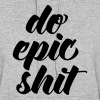 Do Epic Shit - Women's Hoodie