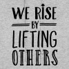 We Rise By Lifting Others - Women's Hoodie