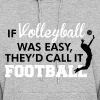 If Volleyball was easy, they'd call it football - Women's Hoodie