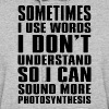 SOMETIMES I USE WORDS I DON'T UNDERSTAND... - Women's Hoodie