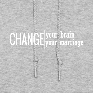 Change Your Brain Change Your Marriage - Women's Hoodie