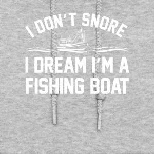 Dont Snore I Dream Fishing Boat Fishing - Women's Hoodie