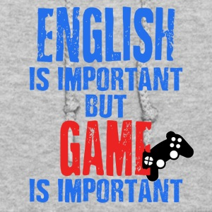 English Is Important But Game Is Important - Women's Hoodie