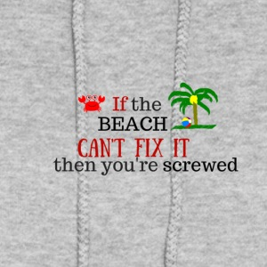If_the_Beach_Can-t_Fix_It_ - Women's Hoodie