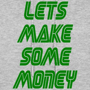 lets make some money - Women's Hoodie