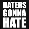 Haters Gonna Hate - Women's Hoodie