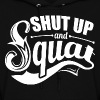 Squat Gym Quotes Sports - Women's Hoodie