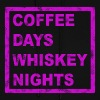 COFFEE DAYS AND WHISKEY NIGHTS - Women's Hoodie