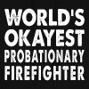 World's Okayest Probationary Firefighter - Women's Hoodie