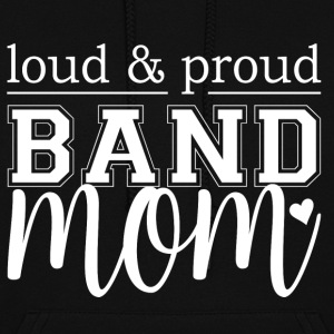 Loud & Proud Band Mom - Women's Hoodie