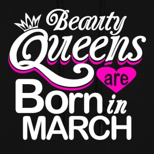 Beauty Queens Born in March - Women's Hoodie