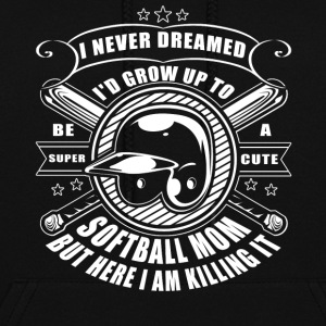 I'd Grow Up To Be A Cute Softball Mom T Shirt - Women's Hoodie