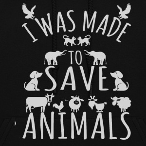 I was made to save animals shirt - Women's Hoodie