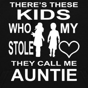 Theres these Kids who my stole they call me Aunt - Women's Hoodie