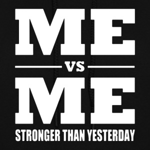 me vs me stronger than yesterday t-shirts - Women's Hoodie