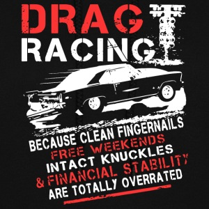 Drag racing because clean fingernails free weekend - Women's Hoodie