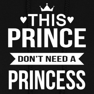 This Prince don t need a Princess - Women's Hoodie
