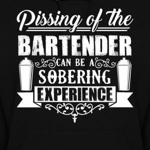 Pissing Of The Bartender Shirt - Women's Hoodie