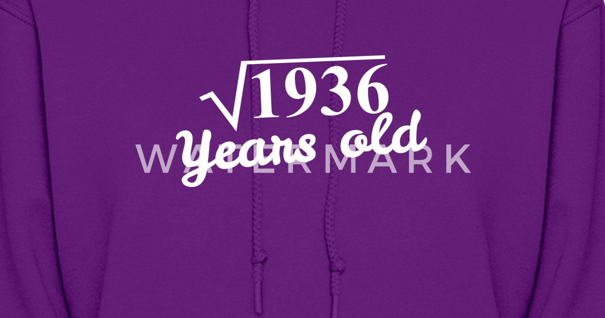 Womens HoodieSquare Root 1936 Years Old