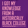 I Got My Knowledge From a Black College - Women's Hoodie