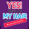 Yes This is My Hair - Women's Hoodie
