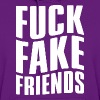 FUCK FAKE FRIENDS - Women's Hoodie