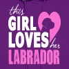 This Girl Loves Her Labrador - Women's Hoodie