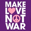 Make Love Not War - Women's Hoodie