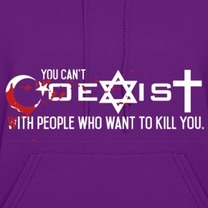 You Can't Coexist With People Who Want To Kill You - Women's Hoodie