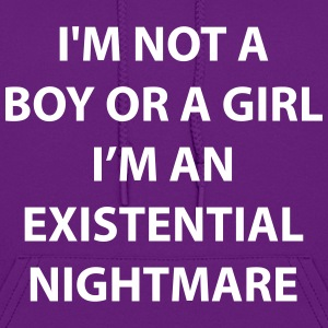 I Am An Existential Nightmare - Women's Hoodie