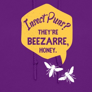 Insect Puns? They're beezarre, honey. - Women's Hoodie
