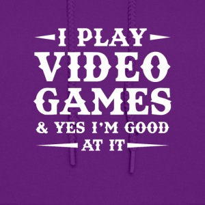 I Play Video Games Im Good At It Gamer - Women's Hoodie