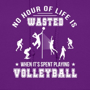No Hour Wasted When Playing Volleyball - Women's Hoodie