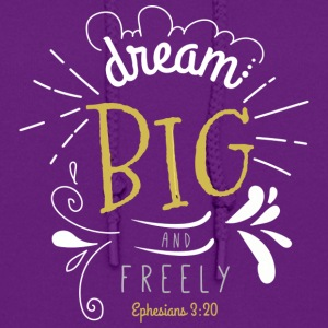 dream big and freely - Women's Hoodie