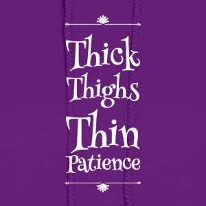 Thick thighs thin patience - Women's Hoodie