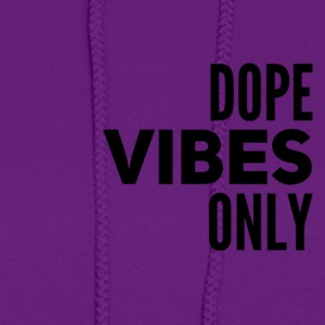 Dope Vibes Only - Women's Hoodie