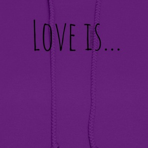Love Is - Women's Hoodie