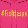 FIX IT JESUS - Women's Hoodie