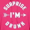 Surprise I'm Drunk  - Women's Hoodie
