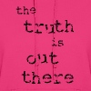 The Truth is Out There - Persephone Productions - Women's Hoodie