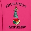EDUCATION is important..nice TITS are importanter! - Women's Hoodie
